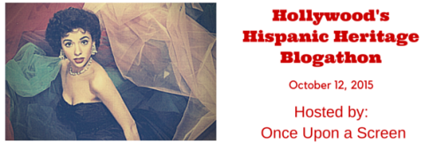 Hollywood's Hispanic Heritage Blogathon 2