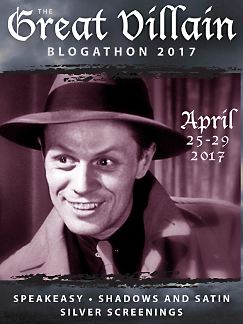 It's that dastardly wonderful time of year when Speakeasy* Shadows and  Satin & Silver Screenings host The Great Villain Blogathon 2017! featuring  an endless ...